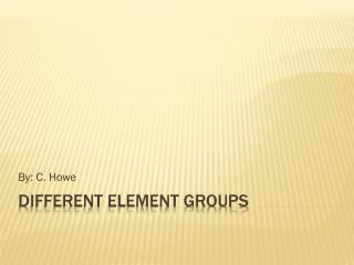 Different Element Groups