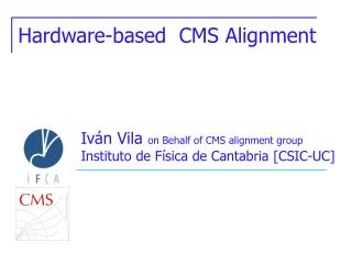 Hardware-based  CMS Alignment