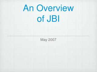 An Overview  of JBI