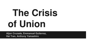 The Crisis  of Union