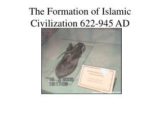 The Formation of Islamic Civilization 622-945 AD