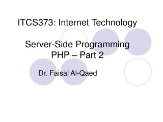 ITCS373: Internet Technology Server-Side Programming PHP – Part 2