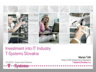 Investment into IT Industry  T-Systems Slovakia  19.10.2010 – Kosice Invest Conference