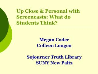 Up Close & Personal with Screencasts: What do Students Think?