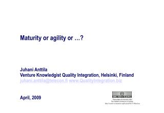 Maturity or agility or …?