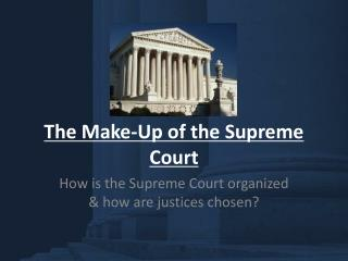 The Make-Up of the Supreme Court