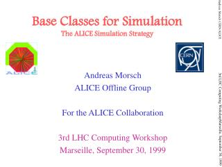 Base Classes for Simulation The ALICE Simulation Strategy