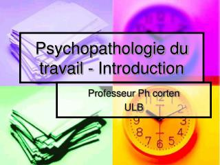 Psychopathologie du travail - Introduction