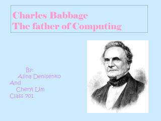 Charles Babbage The father of Computing