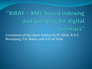 """XIRAF – XML-based indexing and querying for digital forensics"""