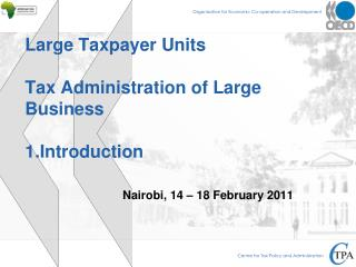 Large Taxpayer Units Tax Administration of Large Business 1.Introduction
