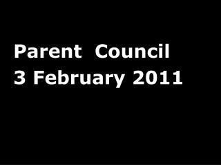 Parent Council 3 February 2011