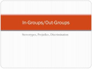 In-Groups/Out-Groups