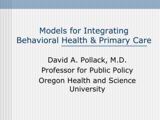 Models for Integrating  Behavioral Health  Primary Care