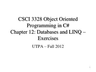 CSCI 3328 Object Oriented Programming in C#  Chapter 12: Databases and  LINQ – Exercises