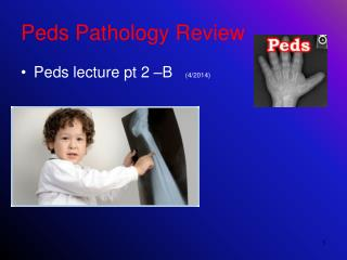 Peds Pathology Review