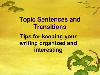 Topic Sentences and Transitions