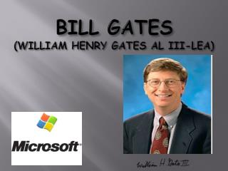 BILL GATES (WILLIAM HENRY GATES AL III-LEA)