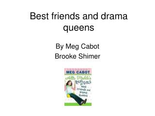 Best friends and drama queens