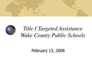 Title I Targeted Assistance Wake County Public Schools