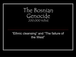 The Bosnian Genocide 200,000 Killed
