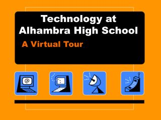 Technology at Alhambra High School