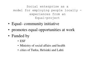 Social enterprise as a model for employing people locally - experiences from an Equal-project