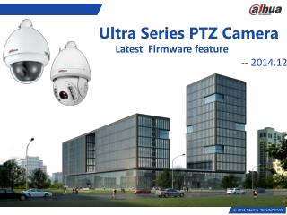 Ultra Series PTZ  Camera Latest  Firmware feature --  2014.12