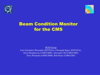 Beam Condition Monitor for the CMS