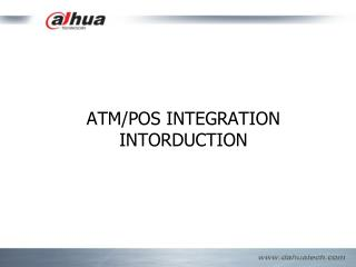 ATM/POS INTEGRATION INTORDUCTION
