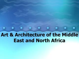 Art & Architecture of the Middle East and North Africa