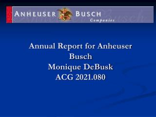 Annual Report for Anheuser Busch Monique DeBusk ACG 2021.080