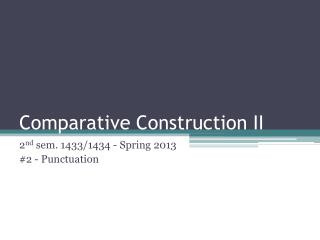Comparative Construction II