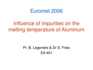 Euromet 2006 Influence of impurities on the melting temperature of Aluminum
