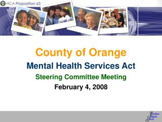 County of Orange Mental Health Services Act Steering Committee Meeting February 4, 2008