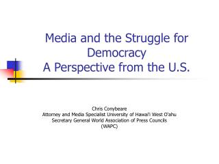 Media and the Struggle for Democracy A Perspective from the U.S.