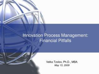 Innovation Process Management: Financial Pitfalls