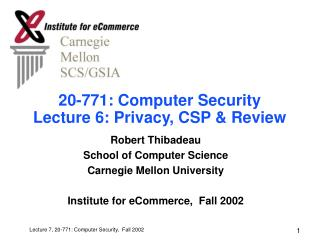 20-771: Computer Security Lecture 6: Privacy, CSP & Review