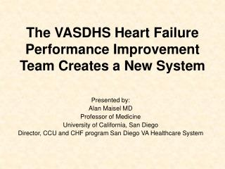 The VASDHS Heart Failure  Performance Improvement Team Creates a New System