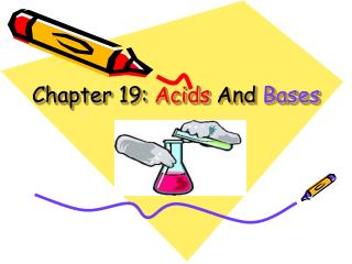 Chapter 19:  Acids  And Bases