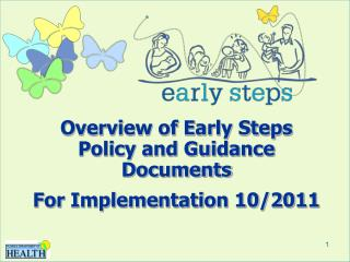Overview of Early Steps Policy and Guidance Documents  For Implementation 10/2011