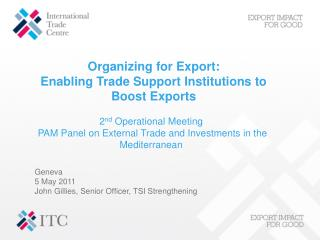 2 nd  Operational Meeting  PAM Panel on External Trade and Investments in the Mediterranean