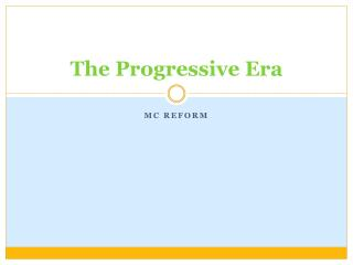 The Progressive Era