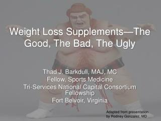 Weight Loss Supplements—The Good, The Bad, The Ugly