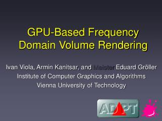 GPU-Based Frequency Domain Volume Rendering