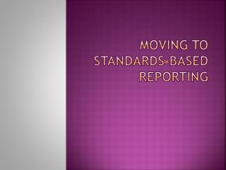 Moving to Standards-based Reporting