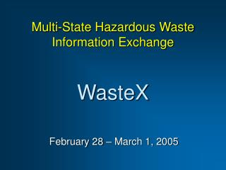 Multi-State Hazardous Waste Information Exchange WasteX