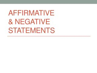 Affirmative  & Negative Statements