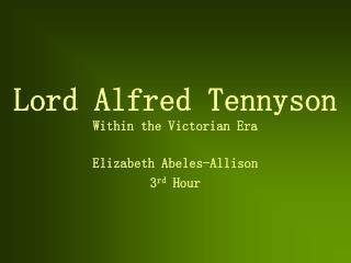 Lord Alfred Tennyson Within the Victorian Era