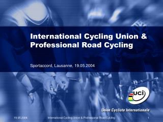 International Cycling Union & Professional Road Cycling